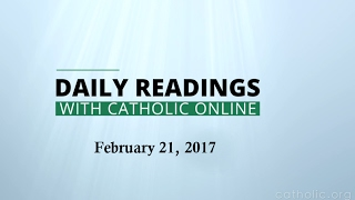 Daily Reading for Tuesday, February 21st, 2017 HD