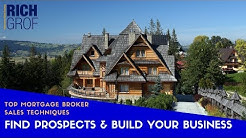 Top Mortgage Broker Sales Techniques - Where Do I find the Prospects to Build my Business?