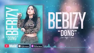 Download lagu Bebizy - Dong (Official Video Lyrics) #lirik