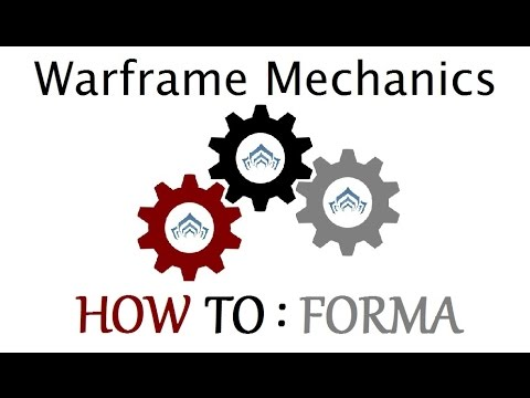 Warframe Mechanics - How To : Forma