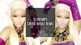 Nicki Minaj: Starships [Cheer/Dance Remix]