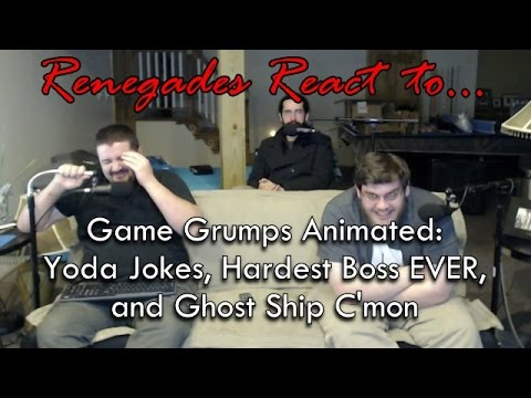Renegades React to… Game Grumps Animated – Yoda Jokes, Hardest Boss EVER, and Ghost Ship C'mon