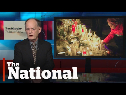 Rex Murphy: Quebec City mosque shooting