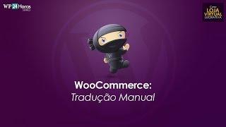WooCommerce: Como Traduzir o WooCommerce Manualmente