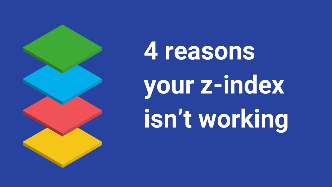 4 reasons your z-index isn't working (and how to fix it) - Coder Coder