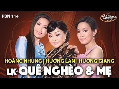 Hương Lan, Hương Giang, Hoàng Nhung - LK Quê Nghèo & Mẹ / PBN 114