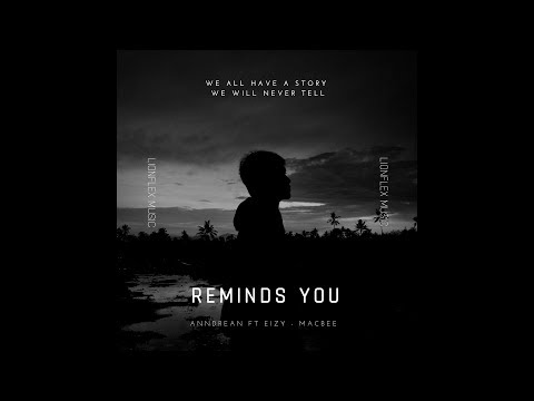 Anndrean - Reminds You ft Eizy, Macbee (Lyric Video)
