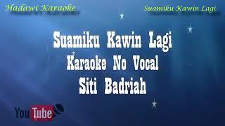 Suamiku kawin lagi Siti Badriah karaoke no vokal