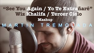 WIz Khalifa / Tercer Cielo - See You Again / Te Extrañaré (Mashup) Martín Tremolada