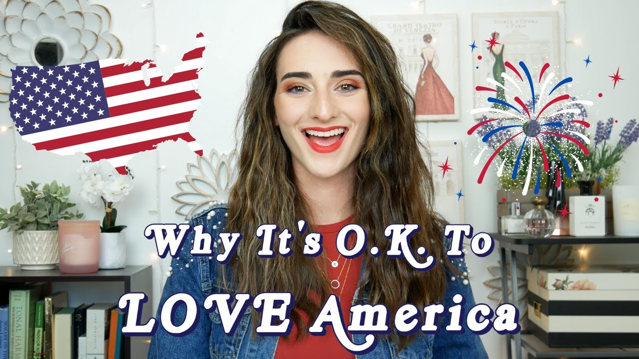 It's O.K. For YOU To Love America || Day 2 of PATRIOTIC WEEK!