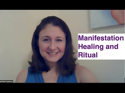 Manifestation - A Healing and A Ritual