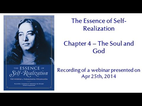 Essence of Self-Realization - Ch 4, The Soul and God