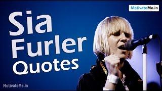 Inspiring Quotes of Sia Furler, Australian Singer & Songwriter