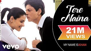 Tere Naina Full Video - My Name is Khan|Shahrukh Khan|Kajol|Shafqat Amanat Ali|SEL