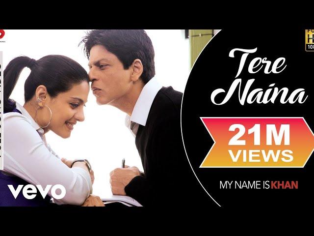 Tere Naina - My Name is Khan   Shahrukh Khan   Kajol