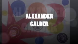 ALEXANDER CALDER para Niños...