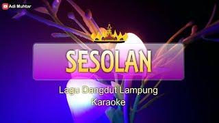 Download lagu Sesolan Lagu Lung Dangdut Karaoke Lirik MP3