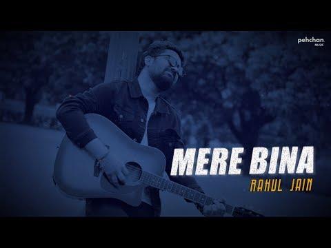 Mere Bina - Unplugged Cover | Rahul Jain | Tujhko Jo Paaya | Crook | Emraan Hashmi