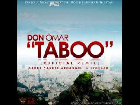Taboo (Official Remix) - Don Omar ft Lucenzo ft Daddy Yankee ft Arcangel
