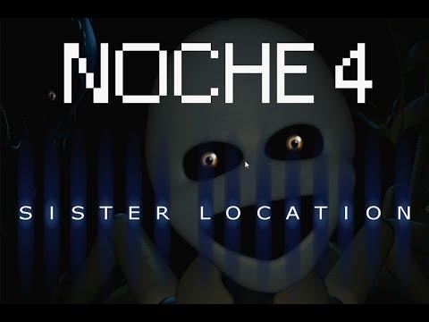 SISTER LOCATION COMO PASAR LA NOCHE 4 | Five Nights At Freddy's Sister Location