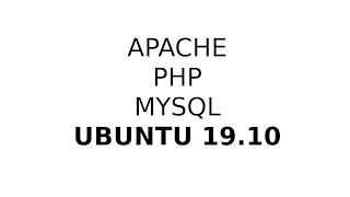 install PHP, MySql and Apache inside Ubuntu 19.10
