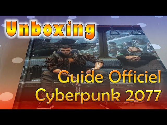 Unboxing - Guide officiel Cyberpunk 2077