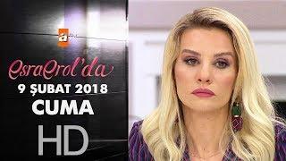 Esra Erol'da 9 Şubat 2018 Cuma - 545. bölüm