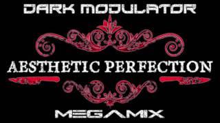 Aesthetic Perfection Megamix From DJ DARK MODULATOR