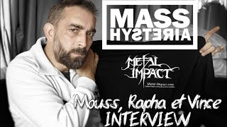 MASS HYSTERIA - Mouss, Rapha et Vince (Metal Impact Interview / 2015-10)