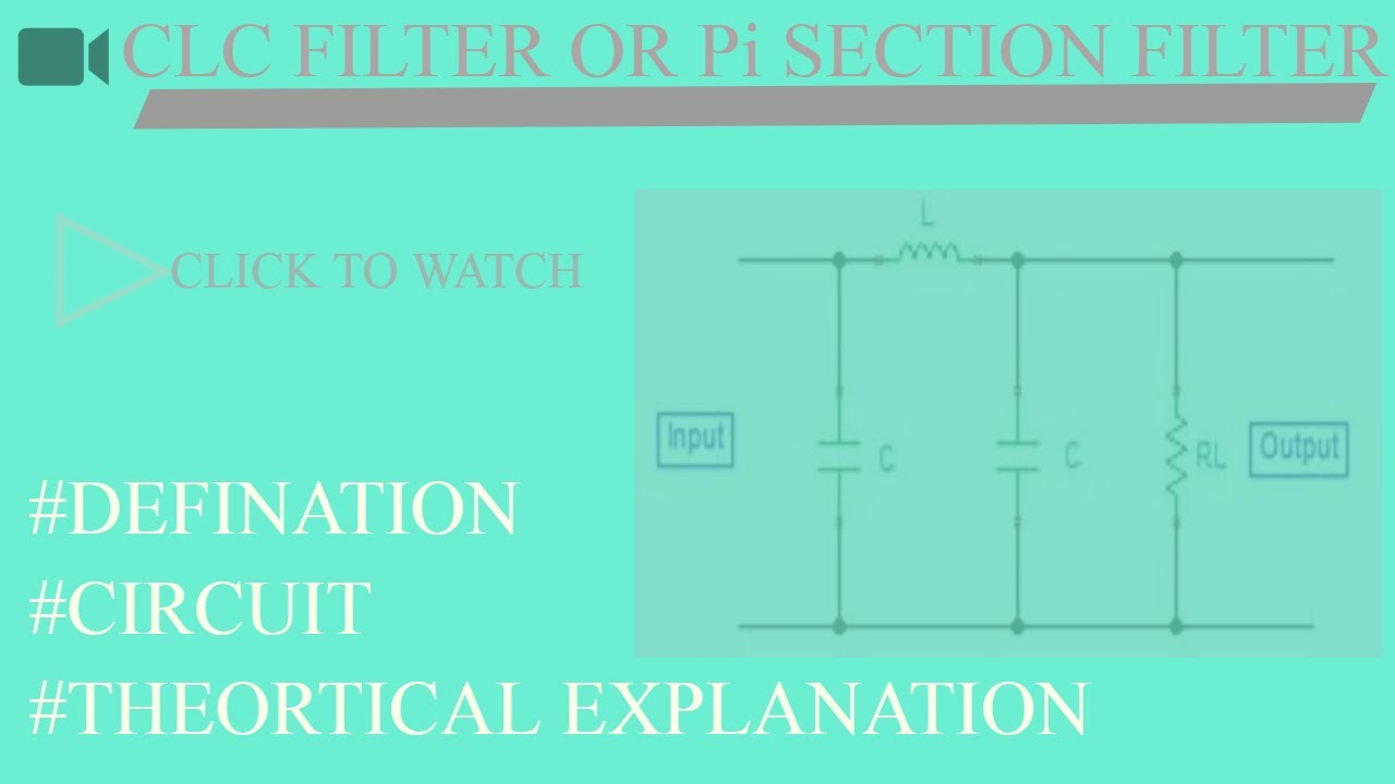 Clc Filter Or Pi Section Full Explanation With Circuit Youtube Capacitor Input