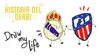 LA HISTORIA DE LOS REAL MADRID-ATLÉTICO DE MADRID - Draw My Life