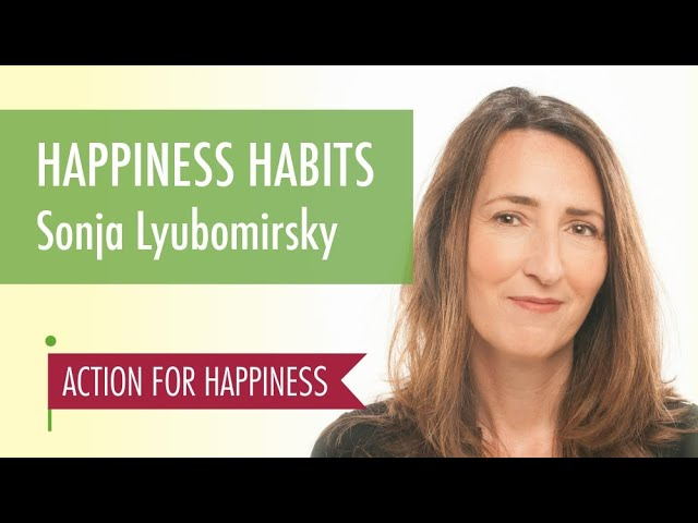 Happiness Habits - with Sonja Lyubomirsky
