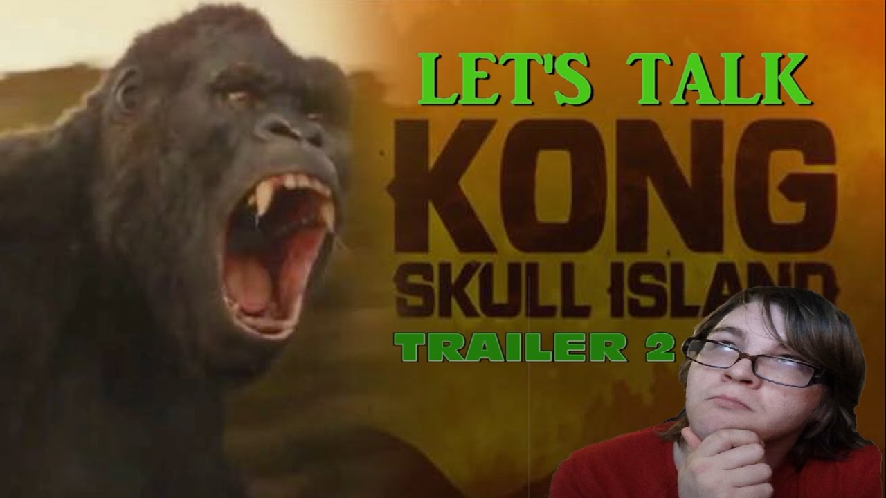 """Download Let's Talk About """"KONG: SKULL ISLAND"""" TRAILER 2 - BREAKDOWN & REVIEW"""