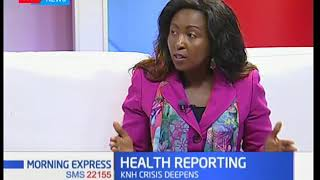 Morning Express - 7th March 2018 [Part 1] - KNH health crisis is deepening steadily