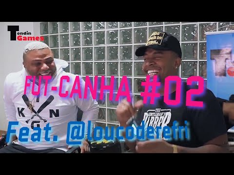 FUT-CANHA #2   Nego Di vs Louco De Refri