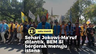 Sehari Jokowi-Ma'ruf dilantik, BEM SI bergerak menuju istana
