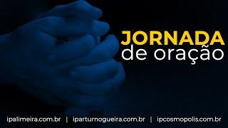 Jornada de Oração - Quinta-feira - 19h30