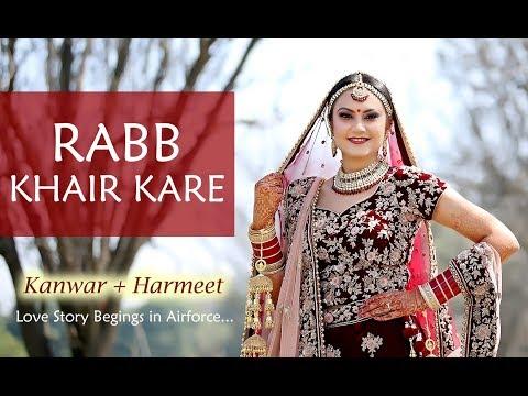 Rabb Khair Kare | Wedding Film | Kanwar & Harmeet | Studio Memory Lane