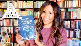 AMERIE'S BOOK CLUB INAUGURAL PICK | Nov 2019 The Water Dancer by Ta-Nehisi Coates