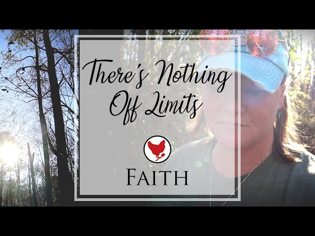 NOTHING'S OFF LIMITS | Faith