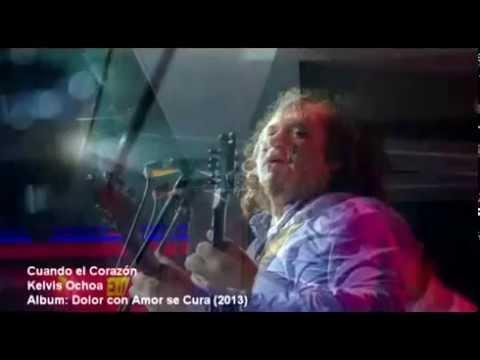 Kelvis Ochoa - Cuando el Corazon