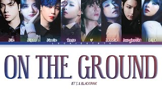 How Would BTS & BLACKPINK Sing 'On The Ground' ROSE LYRICS+LINE DISTRIBUTION (FM)
