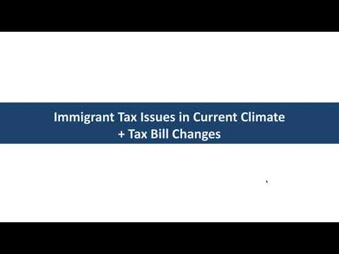 Immigrant Tax Issues 2018  ITIN Renewals and Filings, DACA, Tax Reform, and the Ch