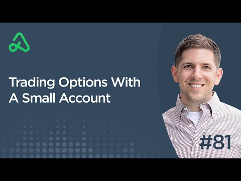 Trading Options With A Small Account [Episode 81]