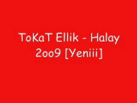 ToKaT Ellik - Halay 2oo9 Süperrrr