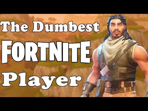 Dumbest Fortnite Battle Royale Player
