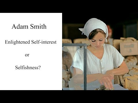 Adam Smith: Self-interest Or Selfishness?