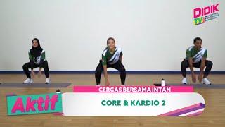 Aktif (2021) | Cergas Bersama Intan – Core & Kardio 2