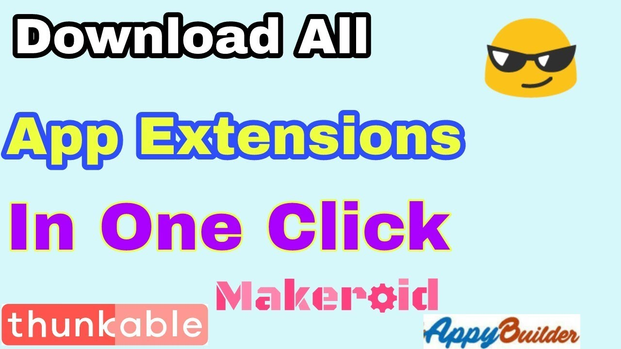 How To Download All Thunkable, Appy Builder And Makeroid Extensions At Once