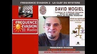 VIVRE sa SPIRITUALITÉ dans un MONDE MATÉRIEL - David Mogiel sur Fréquence Evasion